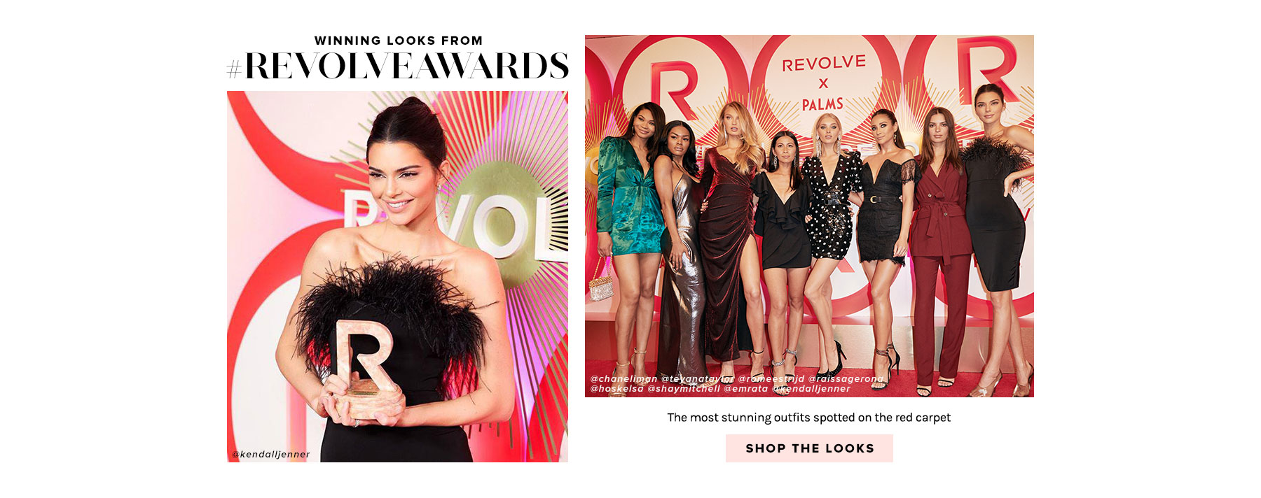 Winning Looks From REVOLVEAWARDS. The most stunning outfits spotted on the red carpet. Shop the looks.