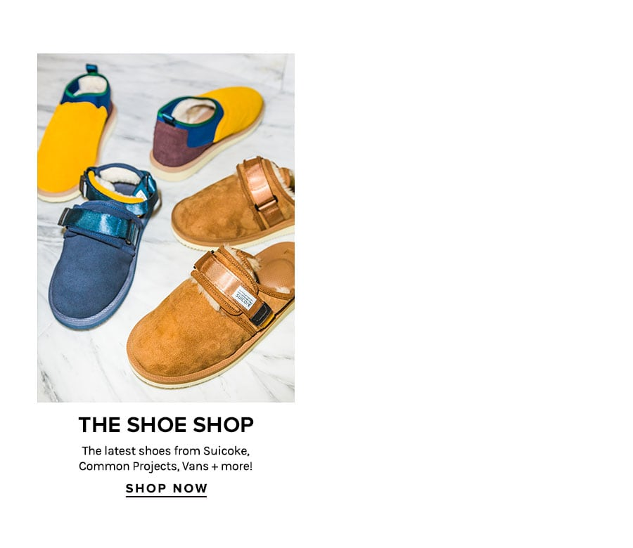 The Shoe Shop. The latest shoes from Suicoke, Common Projects, Vans + more! Shop Now.