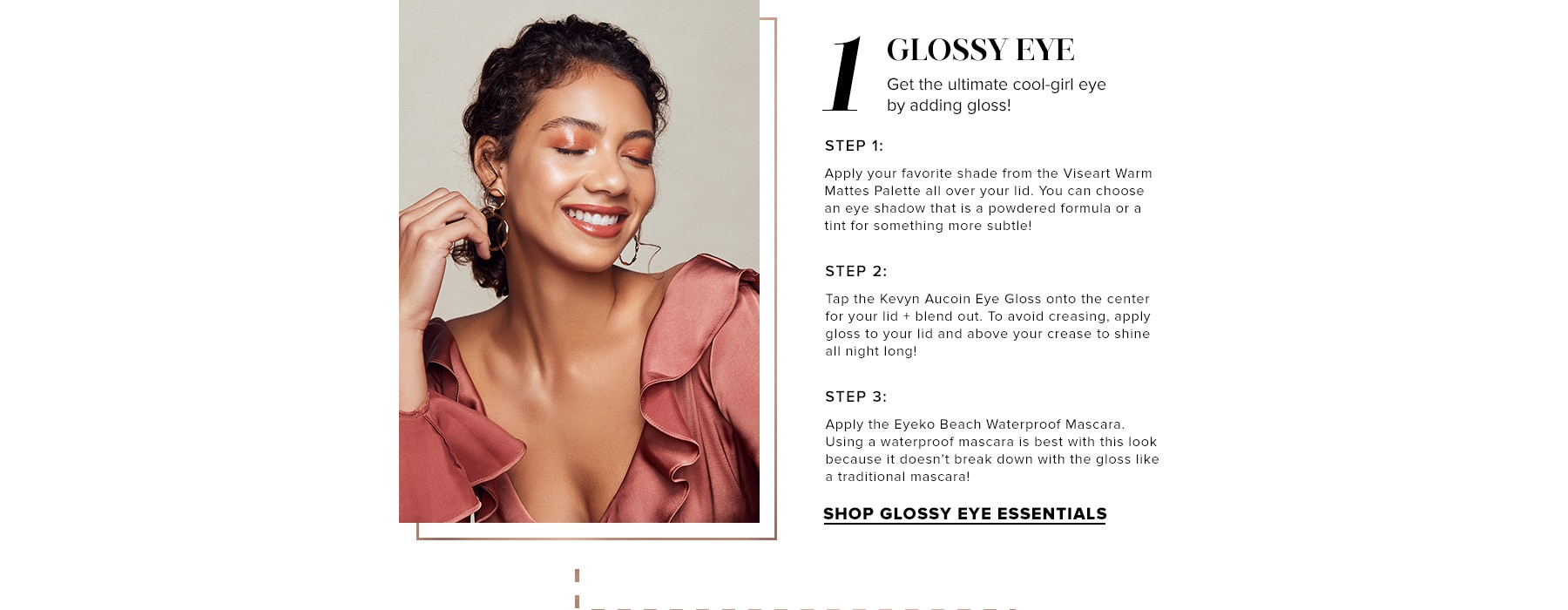 1. Glossy Eye - Get the ultimate cool-girl eye by adding gloss!