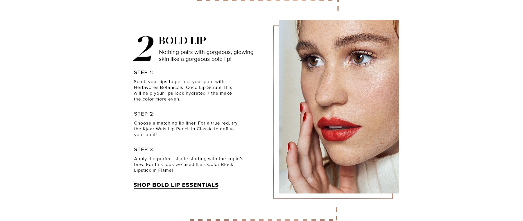 2. Bold Lip - Nothing pairs with gorgeous, glowing skin like a gorgeous bold lip!