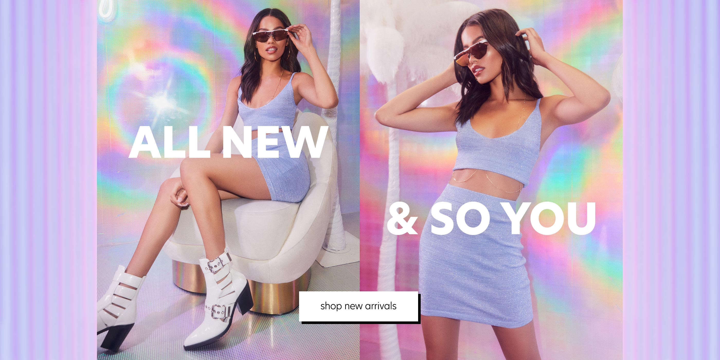 All new & so you. Shop new arrivals.