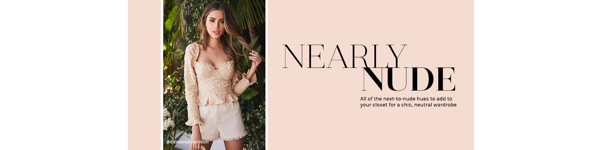 Nearly Nude. All of the next-to-nude hues to add to your closet for a chic, neutral wardrobe.