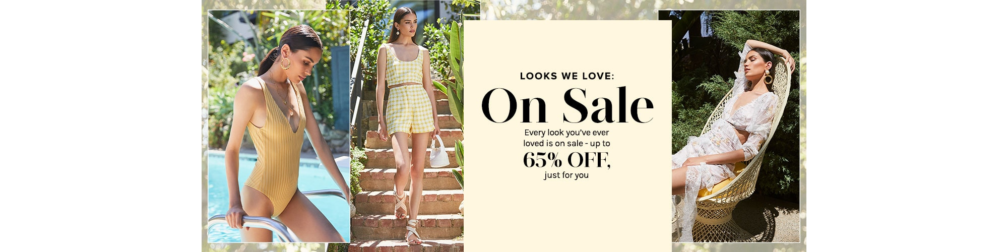 Looks We Love: On Sale. Every look you\'ve ever loved is on sale - up to 65% off, just for you. Shop The Sale.
