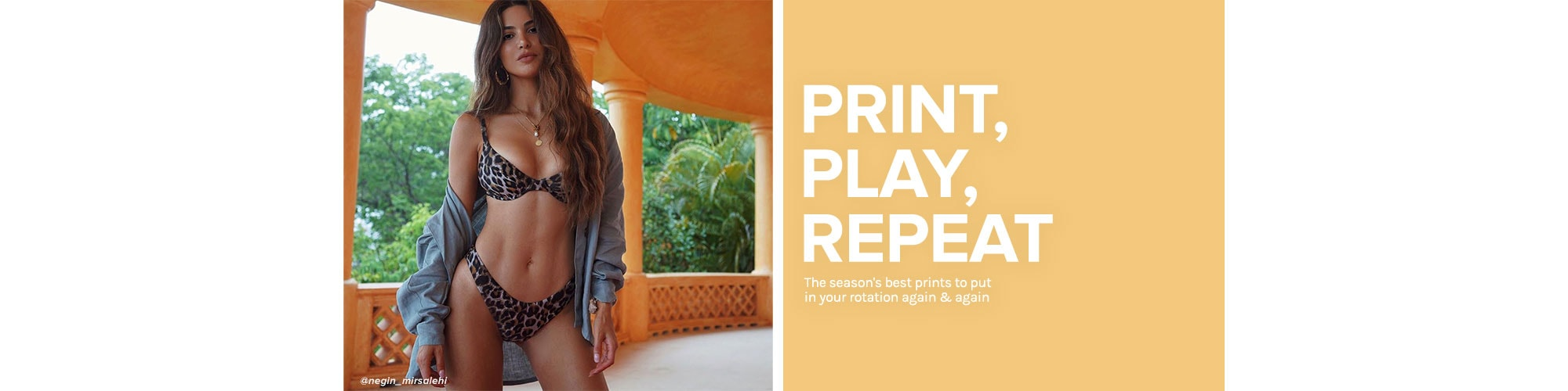 Print, Play, Repeat. The season\'s best prints to put in your rotation again & again.