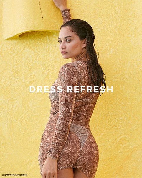 Dress Refresh. Update your dress collection with something fun, sexy & chic. Shop Dresses.