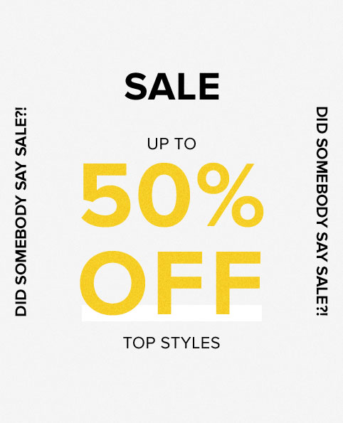 Sale. Up to 50% Off top styles.