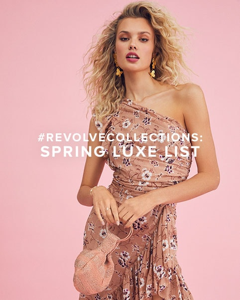 #REVOLVEcollections: Spring Luxe List. Our favorite pieces for spring from the luxe designers you love.