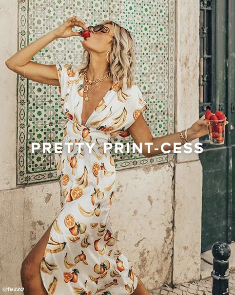 Pretty Print-cess.The most perfect prints to put in your permanent rotation - florals, gingham & tropical everything. Shop the edit.