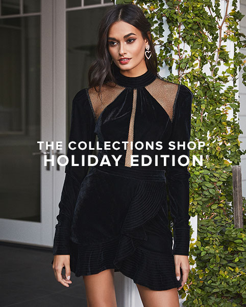 The Collections Shop: Holiday Edition. Fill your closet with event-ready dresses, celebration-chic one pieces and more haute looks for holiday. Shop The Edit