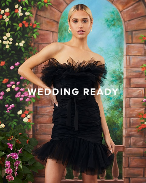 Wedding Ready. Beautiful bridal gowns, picture-perfect guest looks & everything you need for the celebrations in between. Shop the perfect guest.