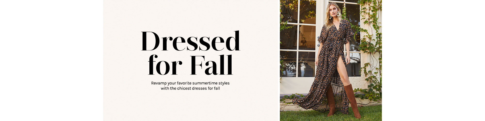 Dressed for Fall. Revamp your favorite summertime styles with the chicest dresses for fall.
