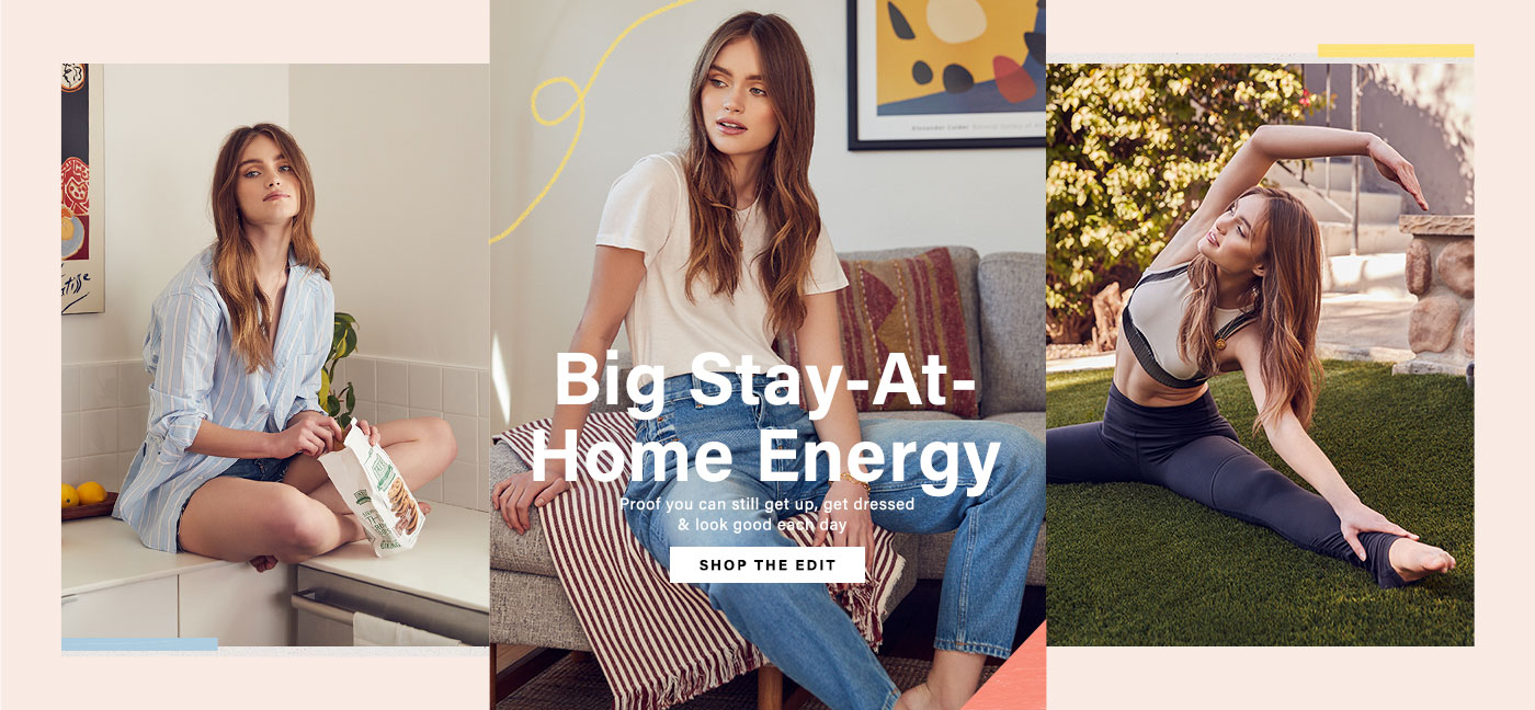 Big Stay-At-Home Energy: Proof you can still get up, get dressed & look good while staying at home - Shop the Edit