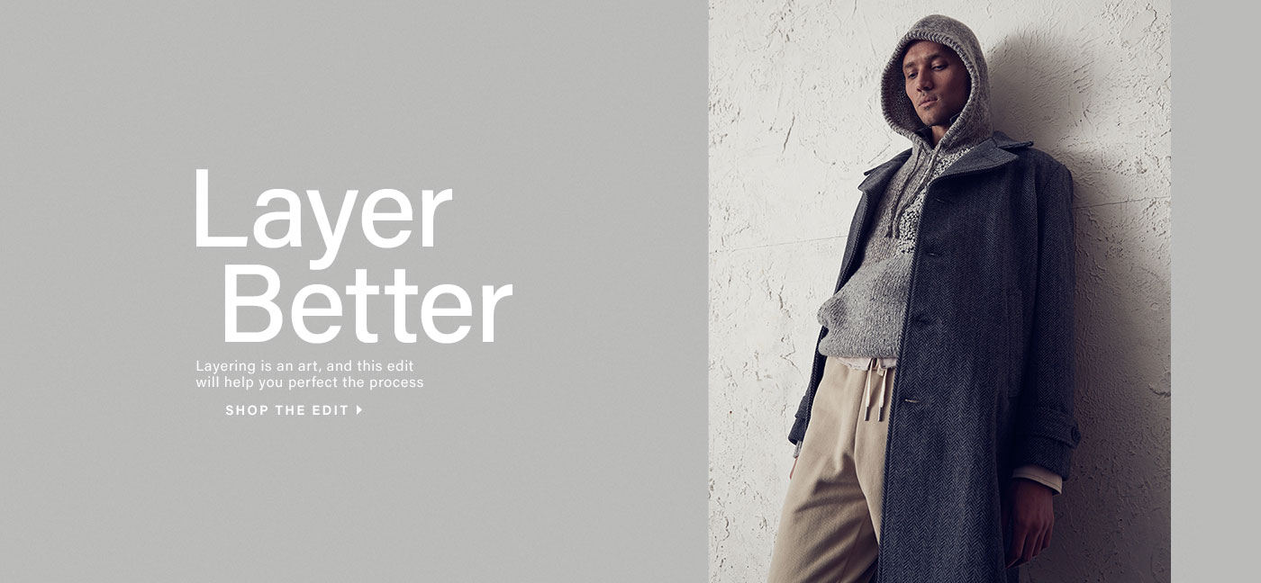 Layer Better - Layering is an art, and this edit will help you perfect the process. Shop the Edit