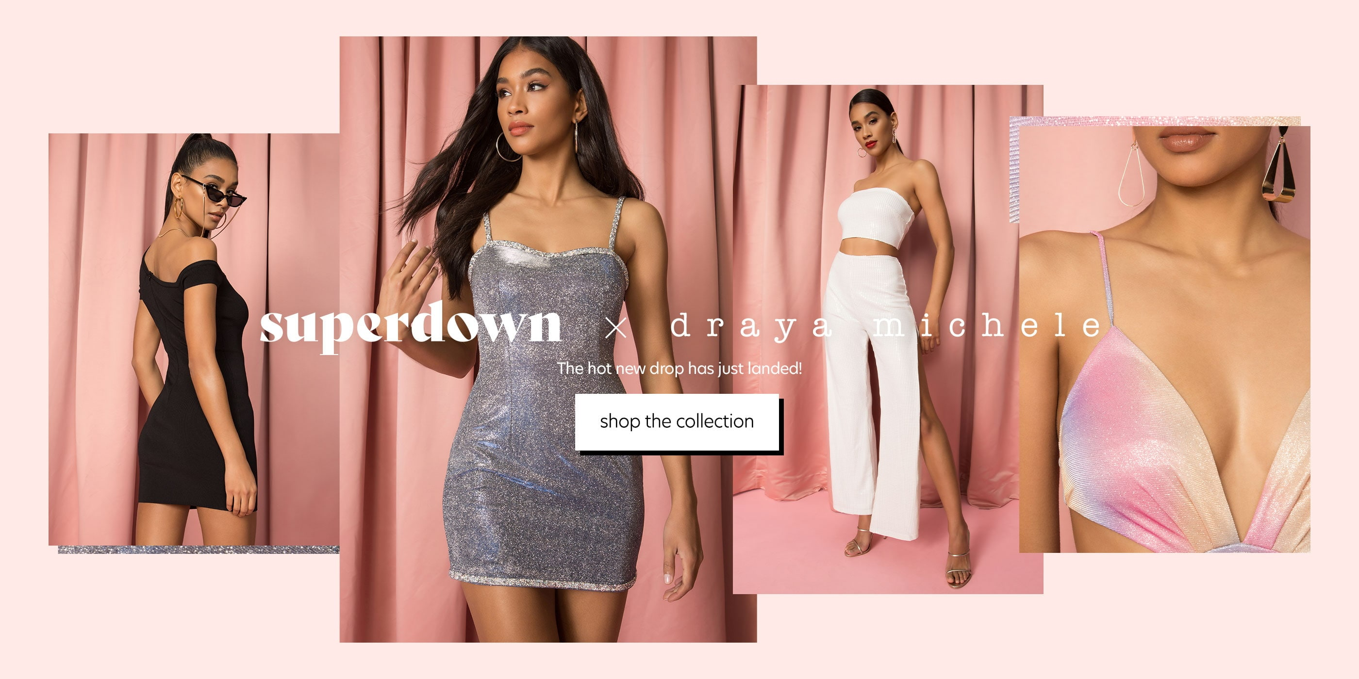 superdown x draya michele. The hot new drop has just landed! shop the collection