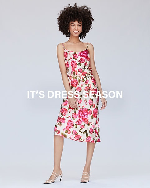 It's Dress Season. The most irresistible silhouettes, prints & palettes to get dressed up in this season. Shop the edit.
