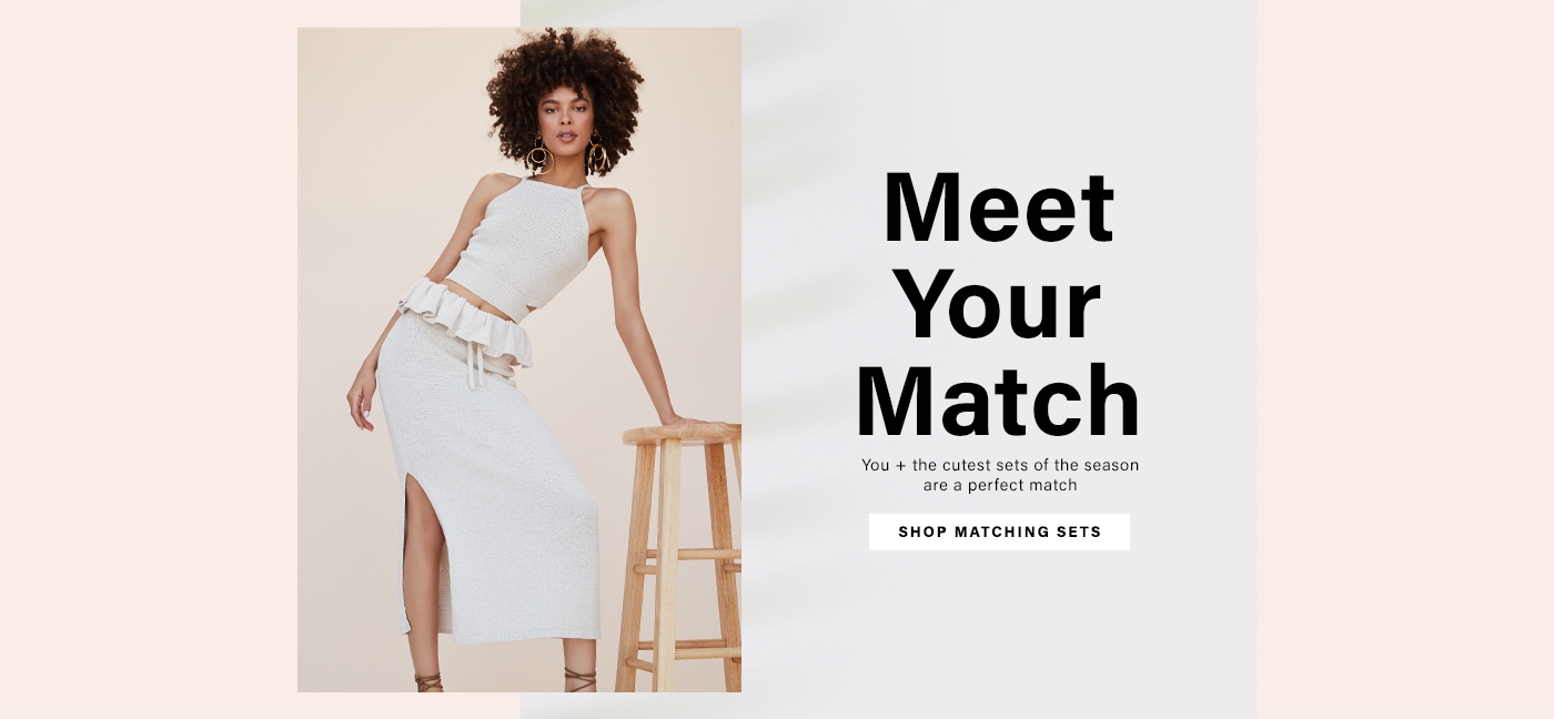 Meet Your Match: You + the cutest sets of the season are a perfect match - Shop Matching Sets