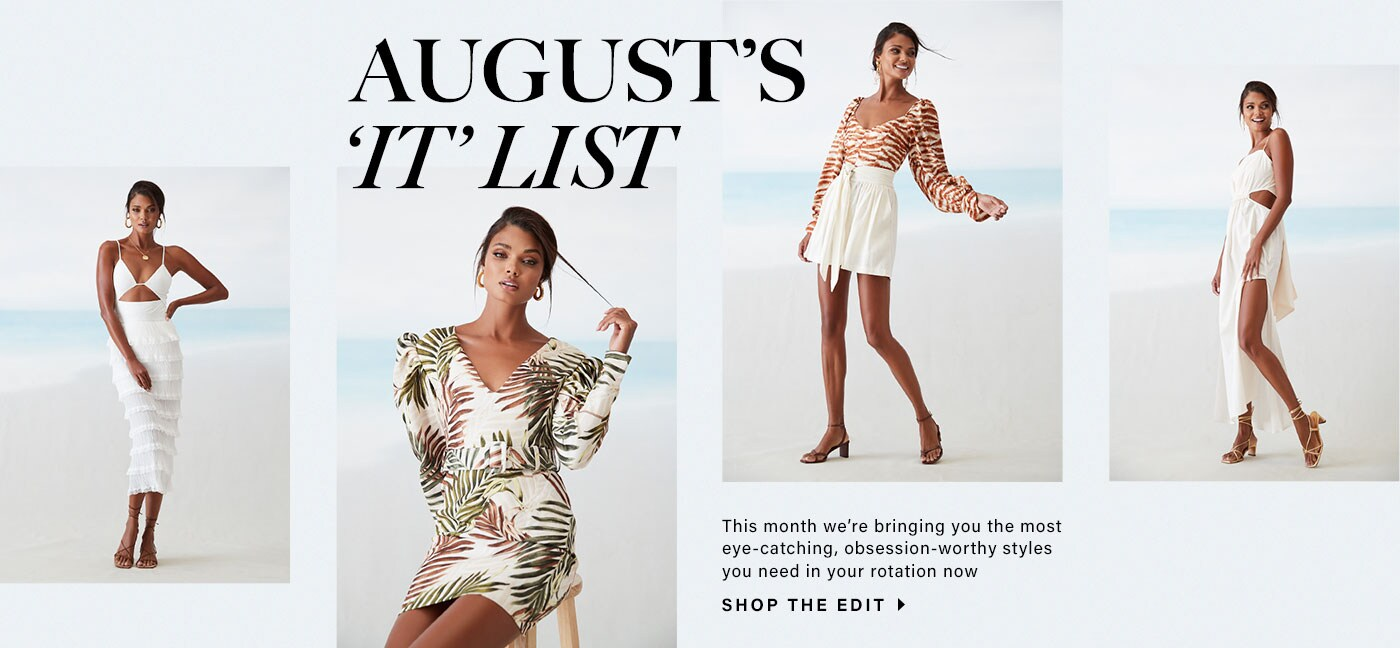 Four editorial images of models wearing white summer themed outfits. August\'s \'It\' List. This month we\u2019re bringing you the most eye-catching, obsession-worthy styles you need in your rotation now. Shop the edit.