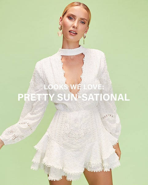 Looks We Love: Pretty Sun-Sational. Turn up the heat on your wardrobe with the season's most exciting styles, from statement dresses to fun & flirty tops. Shop the edit.