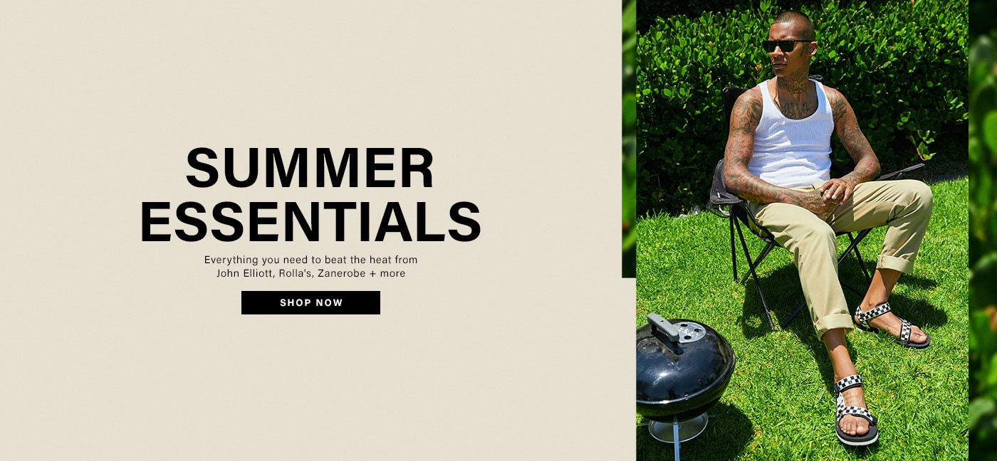 SUMMER ESSENTIALS. Everything you need to beat the heat from John Elliott, Rolla\'s, Zanerobe + more. SHOP NOW