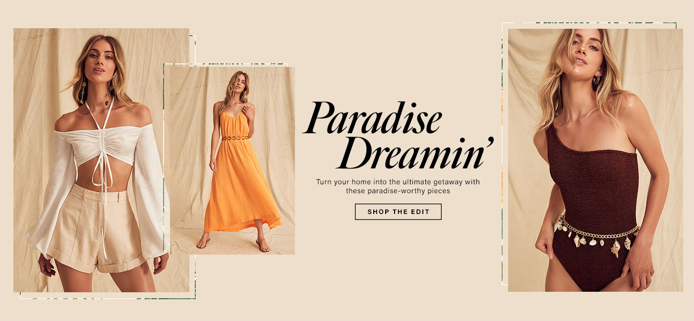 Paradise Dreamin\u2019. Turn your home into the ultimate getaway with these paradise-worthy pieces