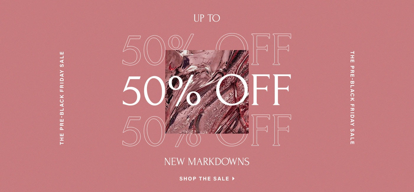 The Pre-Black Friday Sale. Up to 50% off new markdowns. Shop the sale.