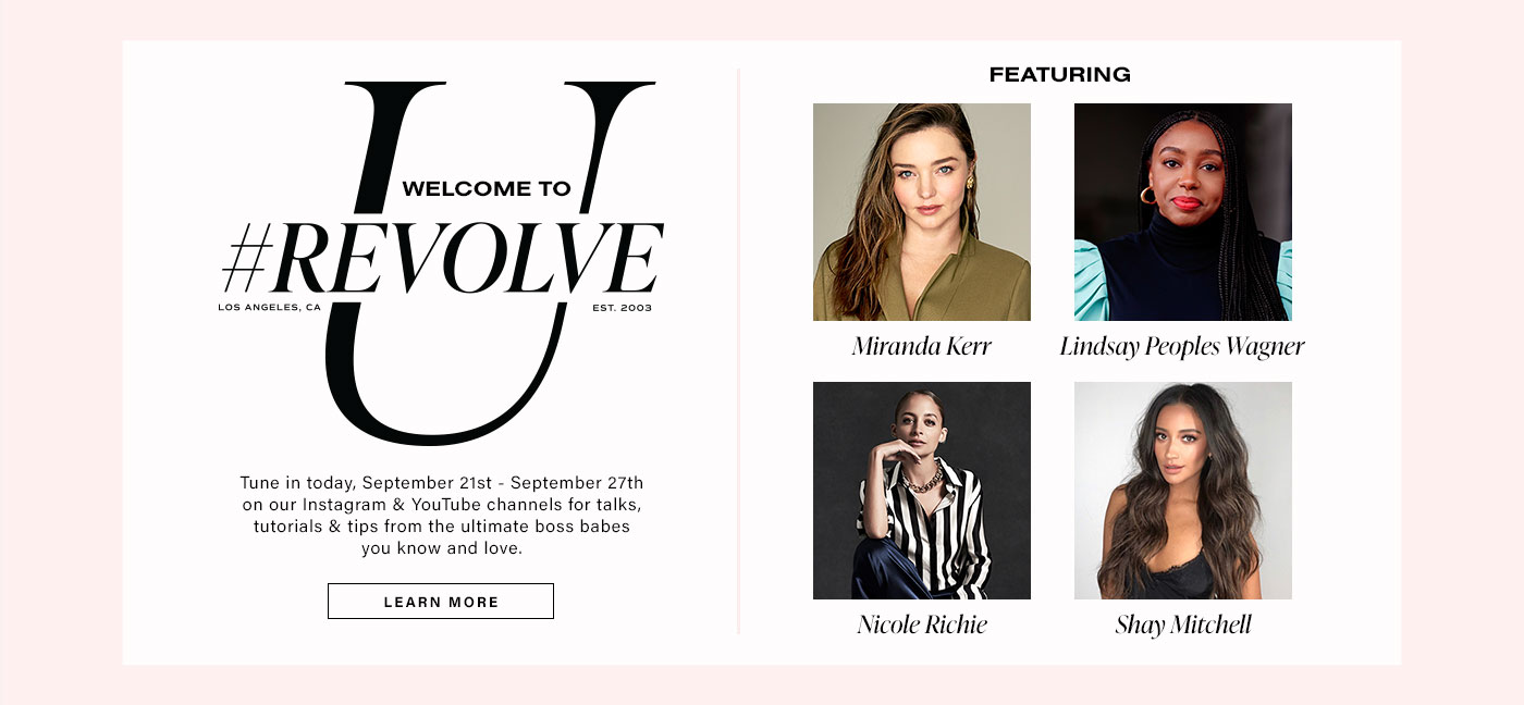 Headshots of Miranda Kerr wearing a green blazer, Lindsay Peoples Wagner wearing a blue blouse with puff sleeves, Shay Mitchell wearing a black lace tank top, and Nicole Richie wearing a black and white striped top and a chain necklace. REVOLVE U Is For You. It Starts With You. It\u2019s All About You. Learn More.