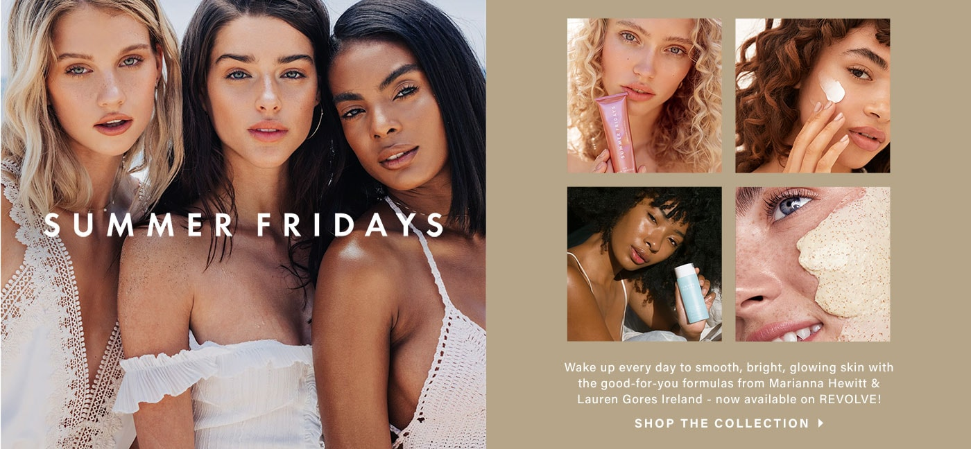 Two models holding Summer Fridays beauty products. A group of three models standing on the beach wearing white dresses. Two close-up pictures of models with beauty products applied to their face. Summer Fridays. Shop the Collection.