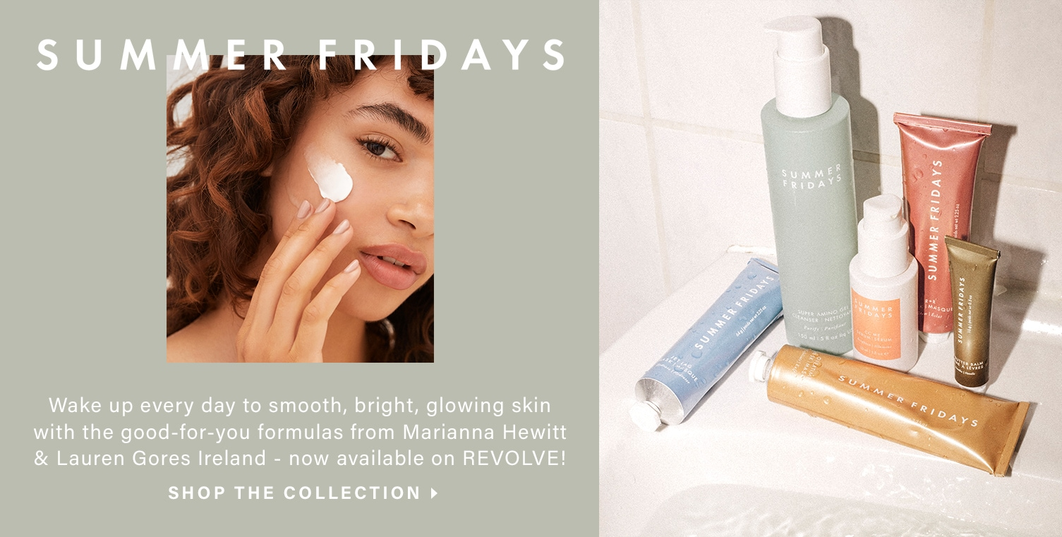 A model applies face cream to her cheeks. A variety of Summer Friday products sit on the corner rim of a filled bathtub. Summer Fridays. Wake up every day to smooth, bright, glowing skin with the good-for-you formulas from Marianna Hewitt & Lauren Gores Ireland - now available on REVOLVE! Shop the Collection.