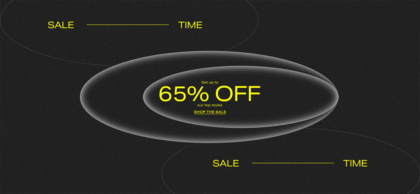 SALE TIME - Get up to 65% off our top styles - SHOP THE SALE