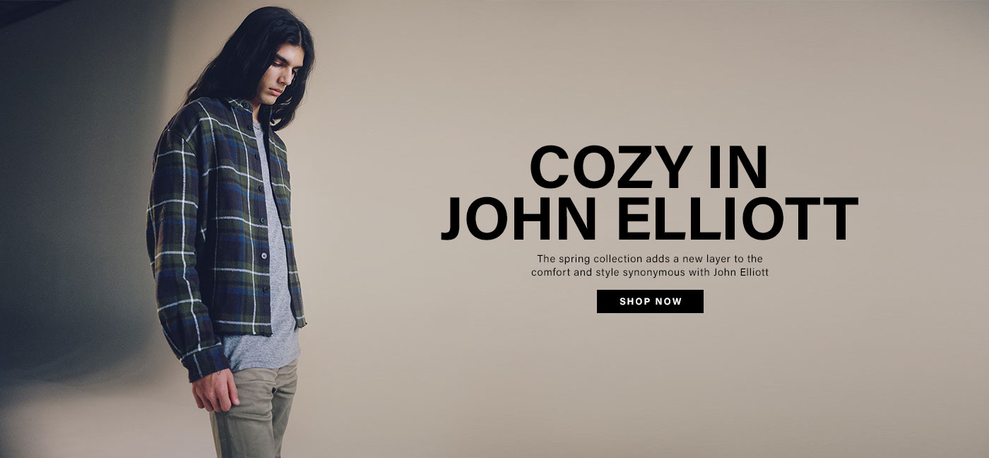 Cozy in John Elliott. The spring collection adds a new layer to the comfort and style synonymous with John Elliott.