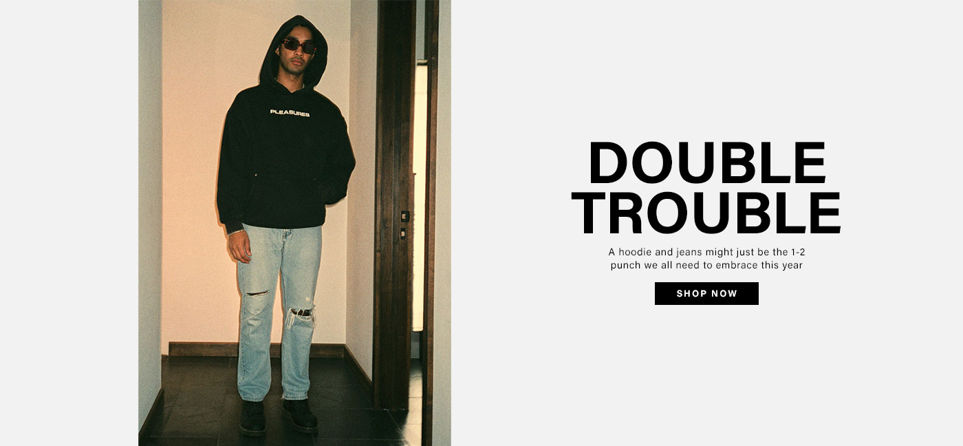 Double Trouble. A hoodie and jeans might just be the 1-2 punch we all need to embrace this year