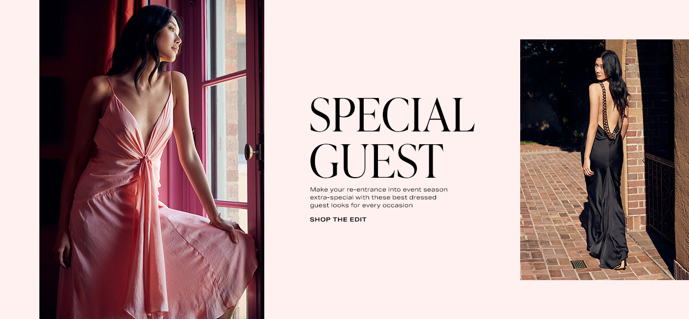 A model wears a pink dress while staring out the window. A model looks back while walking wearing a black satin maxi dress. Special Guest. Make your re-entrance into event season extra-special with these best dressed guest looks for every occasion. Shop now.