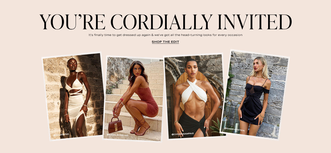SouKeyna Diouf standing in front of a brick wall wearing a white bralette with a criss-cross waist and matching maxi skirt with a side slit. Camila Coelho crouching on a set of stairs wearing a pink one shoulder mini dress, brown strappy heels, and holding a brown bag. Chiara Sampaio Diwald standing in front of a brick doorway wearing a white halter bralette and a black maxi skirt with front slit. Gabrielle Epstein standing in front of a brick doorway with flowers wearing a black off the shoulder mini dress. You\u2019re Cordially Invited. Shop the Edit.