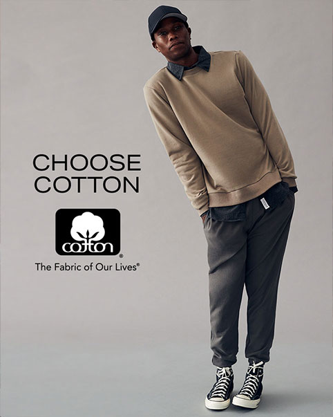 Choose Cotton - Make the natural choice and stay fresh this fall in cotton. You can't go wrong with the comfortable yet stylish fabric that's celebrated across the world. - ENTER THE COTTON SHOP