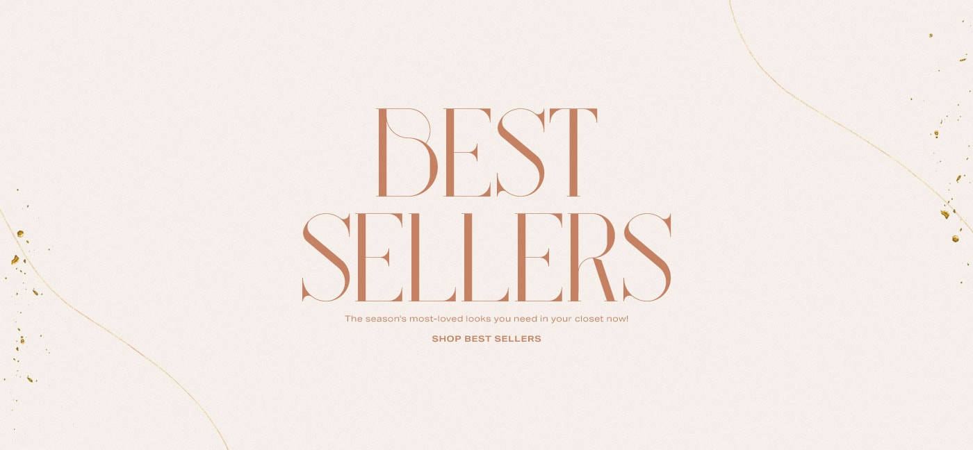 Best Sellers. The season\'s most-loved looks you need in your closet now! Shop best sellers