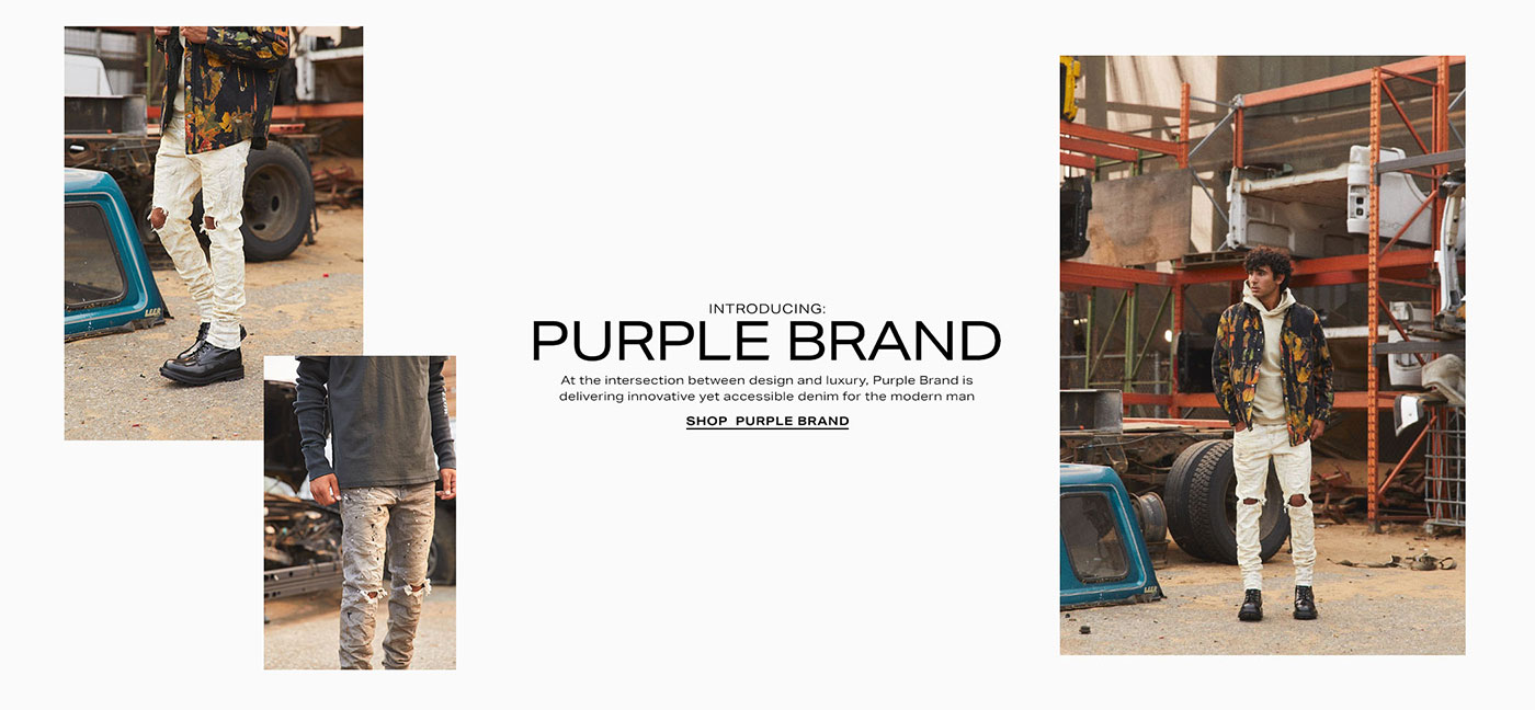 Introducing: Purple Brand - At the intersection of design and luxury Purple Brand is delivering innovative yet accessible denim for the modern man - SHOP PURPLE BRAND